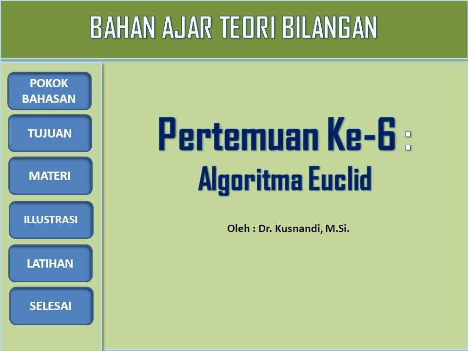 BAHAN AJAR TEORI BILANGAN Pertemuan Ke-6 : Algoritma Euclid