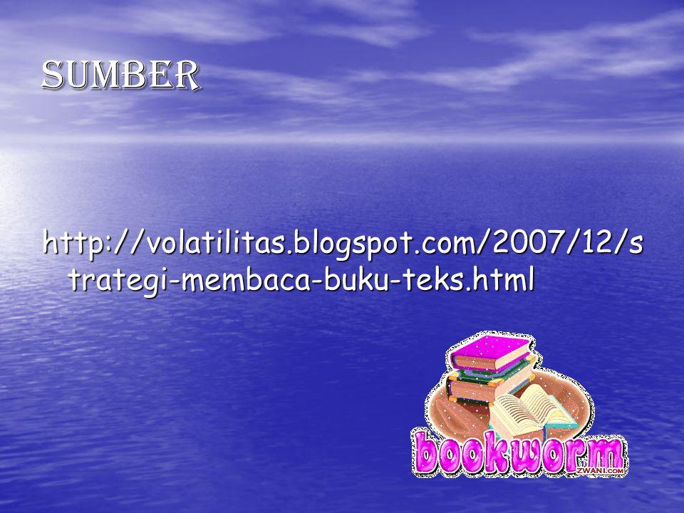 Sumber http://volatilitas.blogspot.com/2007/12/strategi-membaca-buku-teks.html
