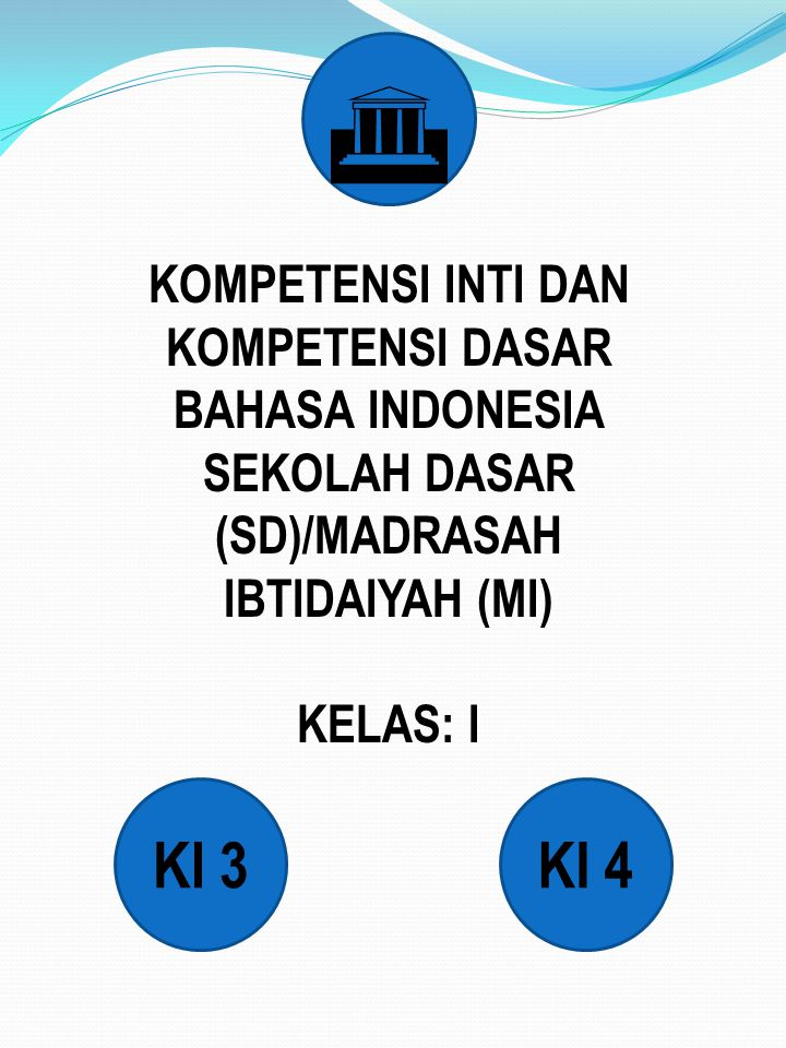 G KI 3 KI 4 KOMPETENSI INTI DAN KOMPETENSI DASAR BAHASA INDONESIA