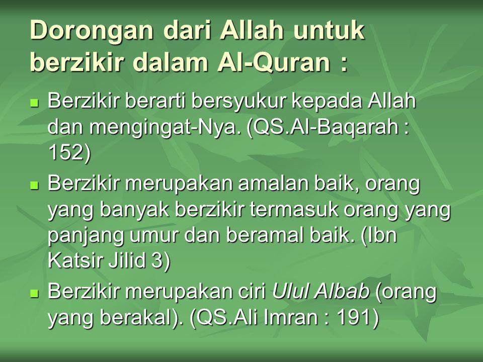 Dorongan dari Allah untuk berzikir dalam Al-Quran :