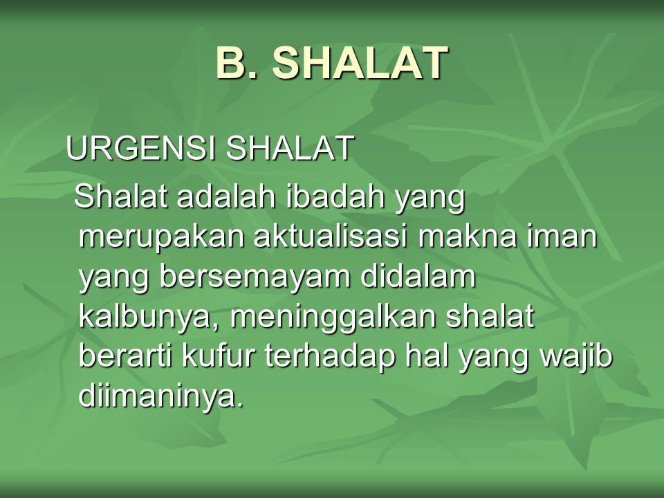 B. SHALAT URGENSI SHALAT.