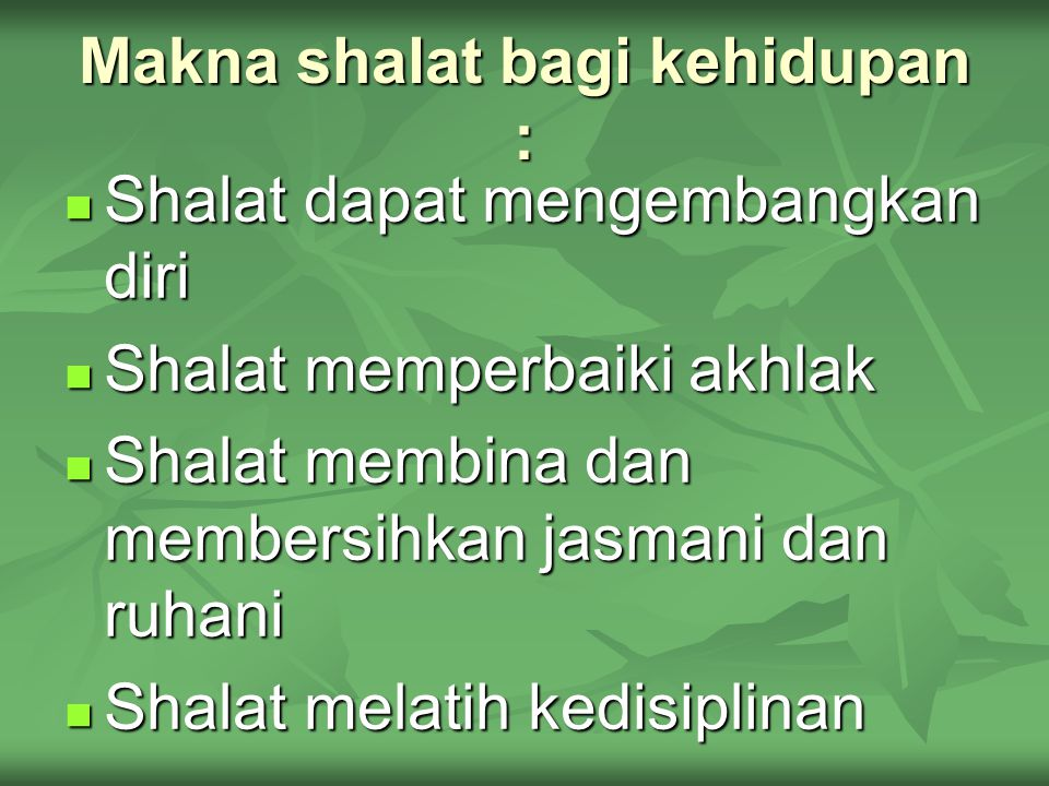 Makna shalat bagi kehidupan :