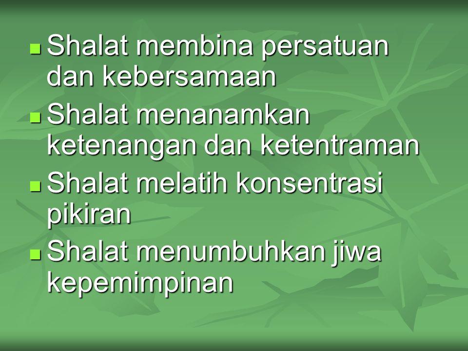 Shalat membina persatuan dan kebersamaan