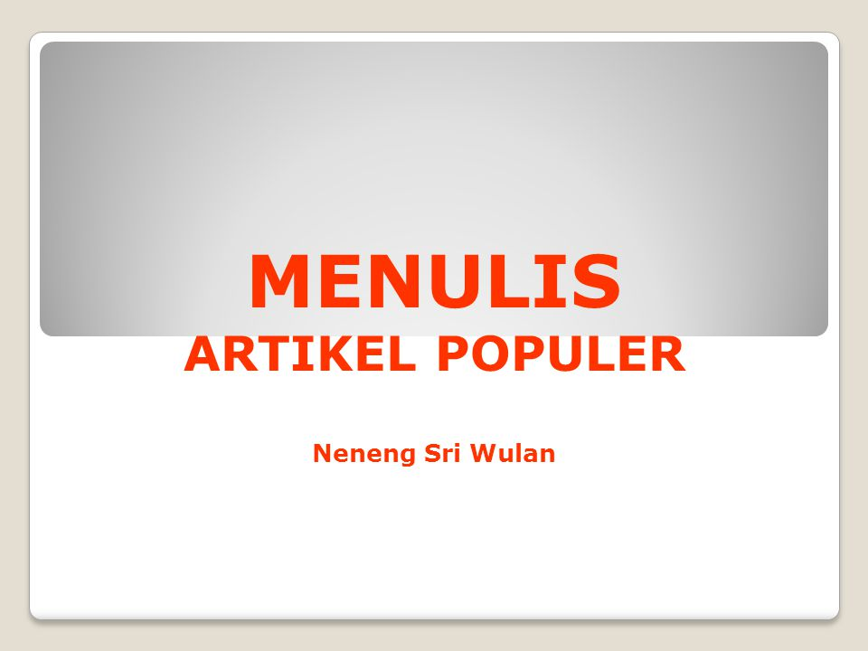 MENULIS ARTIKEL POPULER Neneng Sri Wulan