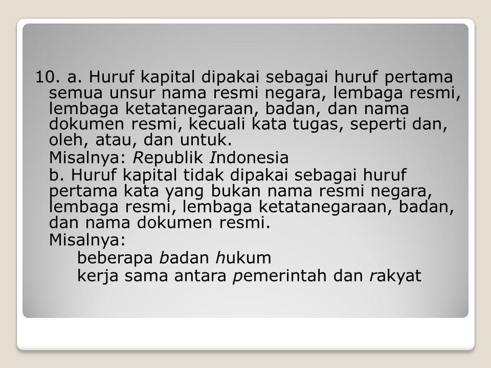 Misalnya: Republik Indonesia