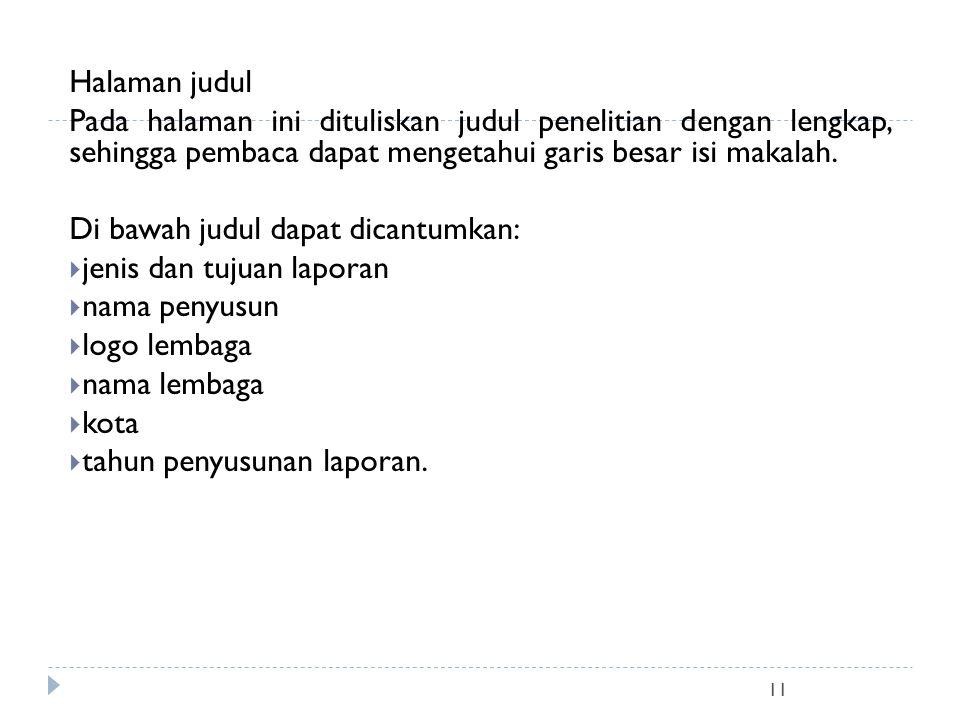 Di bawah judul dapat dicantumkan: jenis dan tujuan laporan