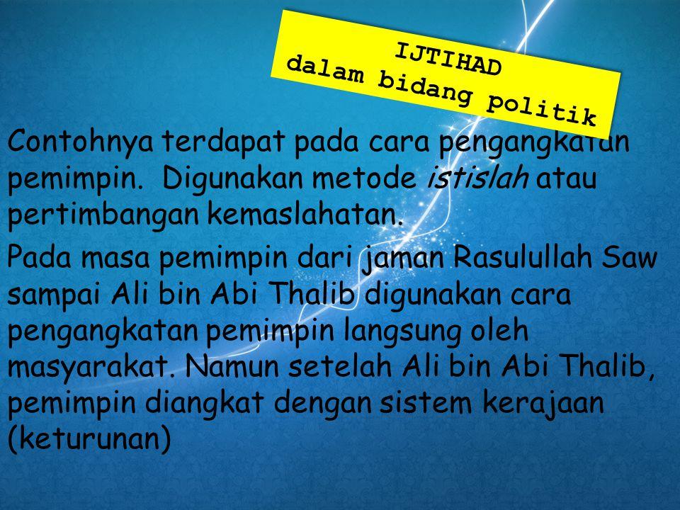 IJTIHAD dalam bidang politik.
