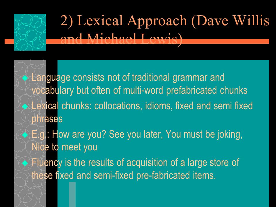 2) Lexical Approach (Dave Willis and Michael Lewis)