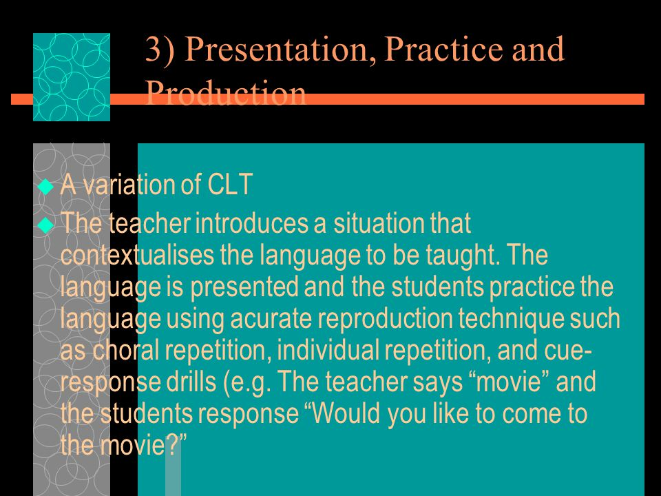 3) Presentation, Practice and Production