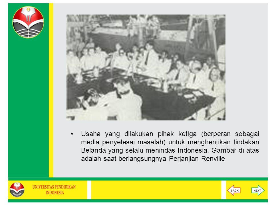Usaha yang dilakukan pihak ketiga (berperan sebagai media penyelesai masalah) untuk menghentikan tindakan Belanda yang selalu menindas Indonesia.