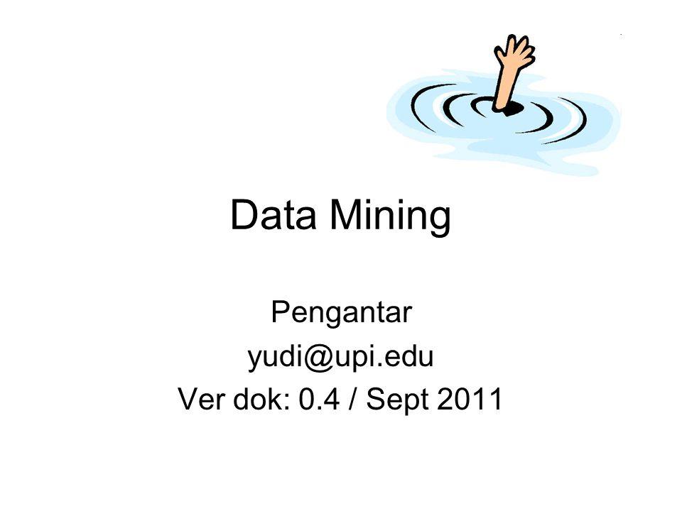 Pengantar yudi@upi.edu Ver dok: 0.4 / Sept 2011