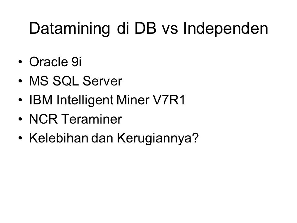 Datamining di DB vs Independen