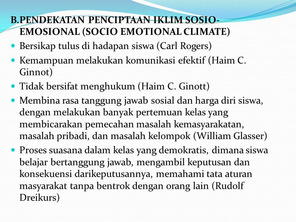 B.PENDEKATAN PENCIPTAAN IKLIM SOSIO-EMOSIONAL (SOCIO EMOTIONAL CLIMATE)