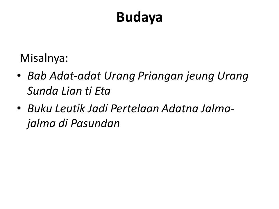 Budaya Misalnya: Bab Adat-adat Urang Priangan jeung Urang Sunda Lian ti Eta.