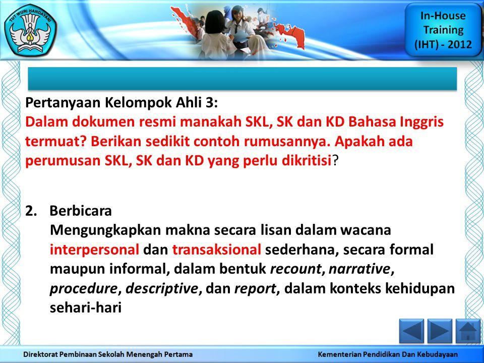 Pertanyaan Kelompok Ahli 3: