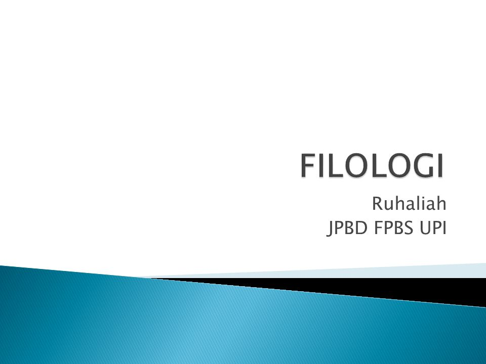 FILOLOGI Ruhaliah JPBD FPBS UPI