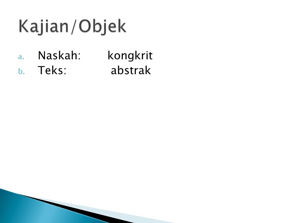 Kajian/Objek Naskah: kongkrit Teks: abstrak