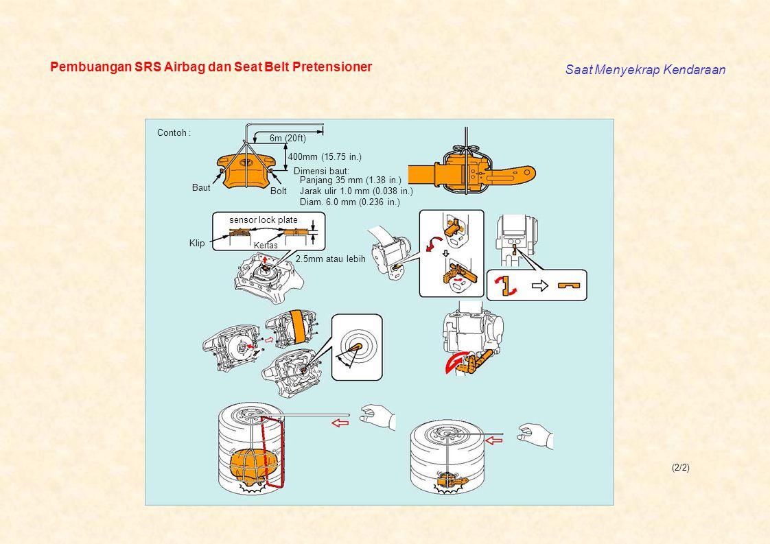 Pembuangan SRS Airbag dan Seat Belt Pretensioner