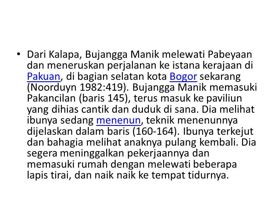 Dari Kalapa, Bujangga Manik melewati Pabeyaan dan meneruskan perjalanan ke istana kerajaan di Pakuan, di bagian selatan kota Bogor sekarang (Noorduyn 1982:419).