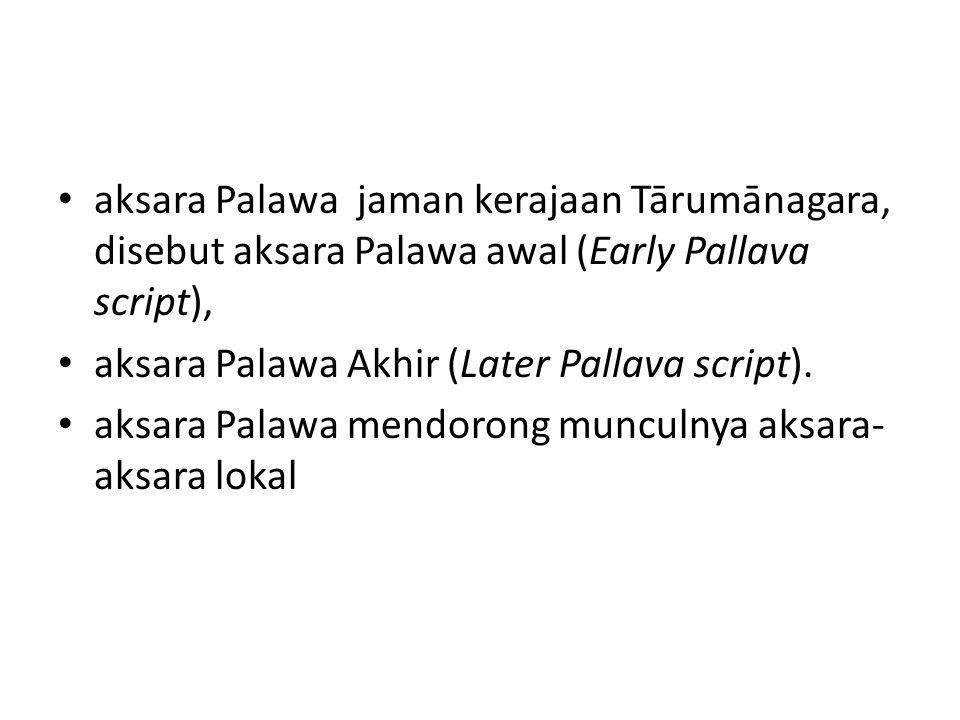 aksara Palawa jaman kerajaan Tārumānagara, disebut aksara Palawa awal (Early Pallava script),