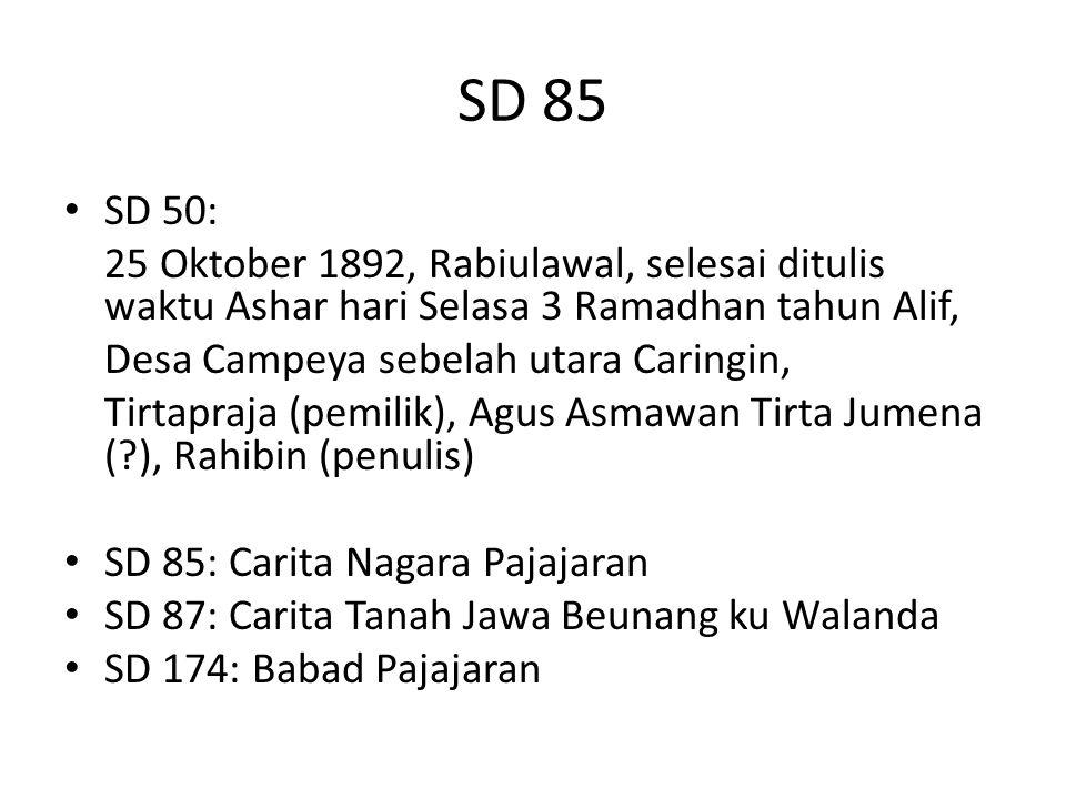 SD 85 SD 50: 25 Oktober 1892, Rabiulawal, selesai ditulis waktu Ashar hari Selasa 3 Ramadhan tahun Alif,