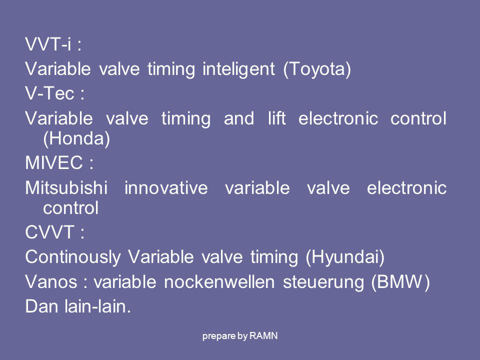 Variable valve timing inteligent (Toyota) V-Tec :