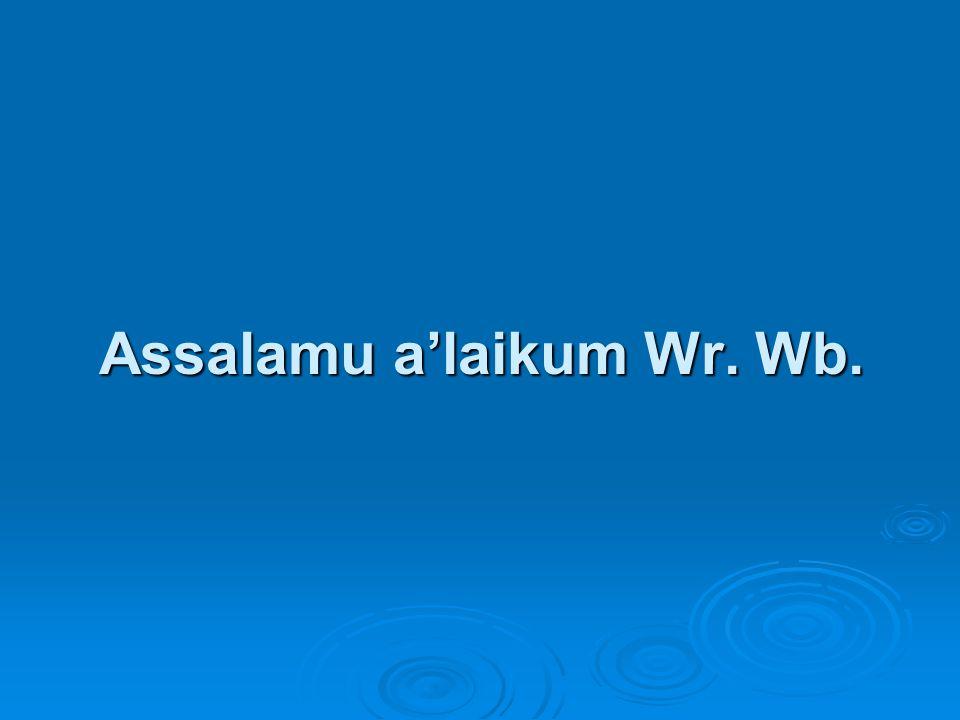 Assalamu a'laikum Wr. Wb.