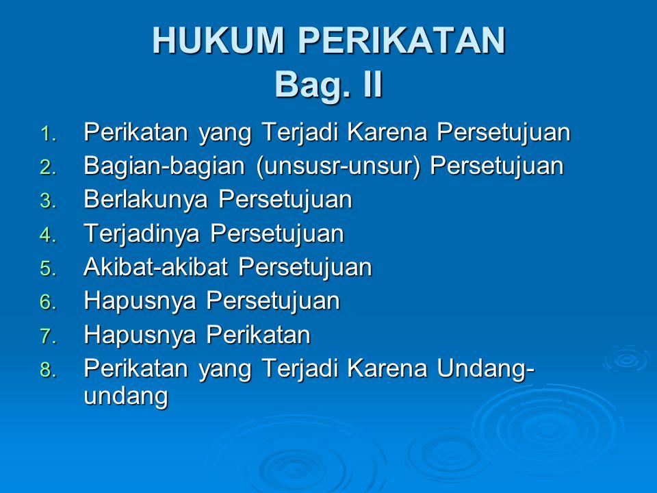 HUKUM PERIKATAN Bag. II Perikatan yang Terjadi Karena Persetujuan