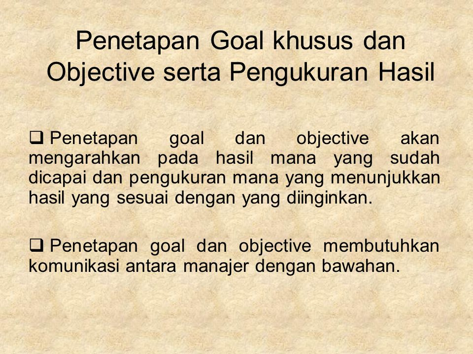 Penetapan Goal khusus dan Objective serta Pengukuran Hasil