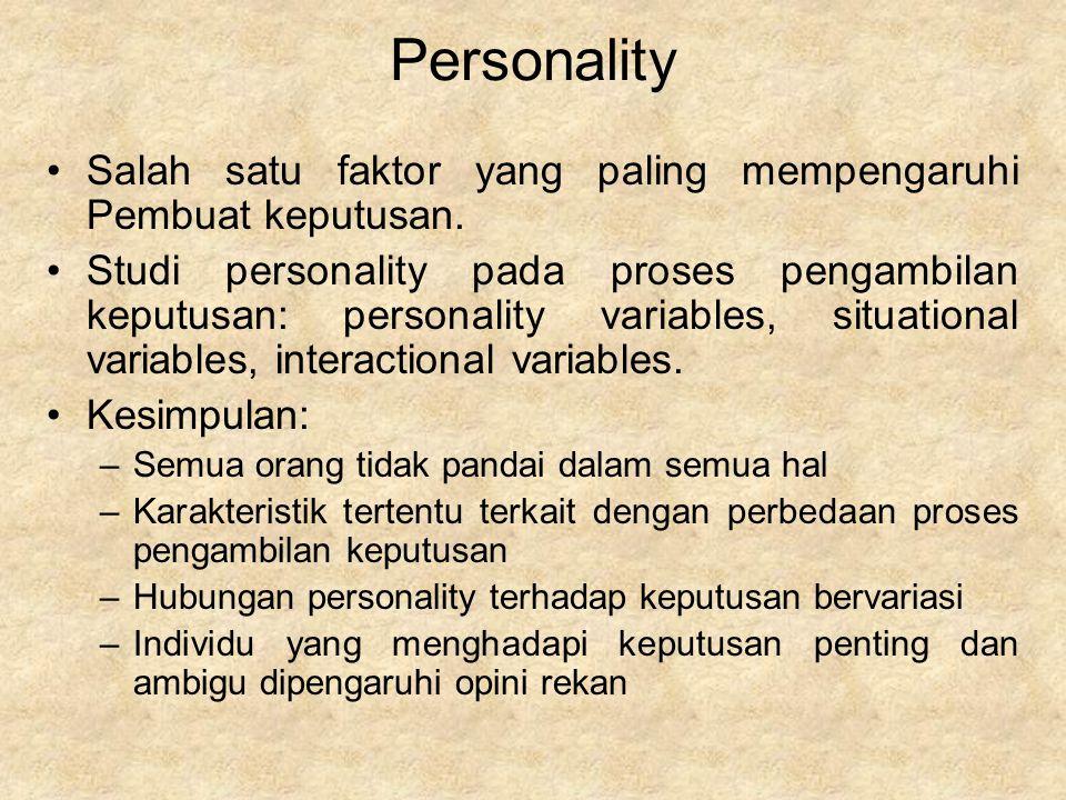 Personality Salah satu faktor yang paling mempengaruhi Pembuat keputusan.