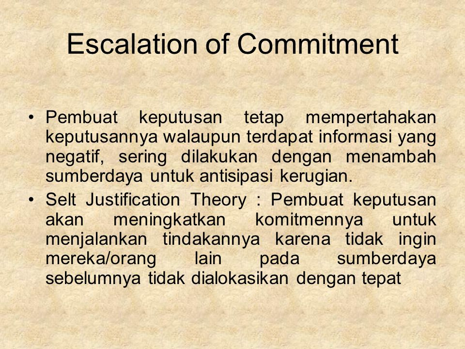 dangers of escalation of commitment Solutions to escalation of commitment have therefore focused on external oversight and divided promoting de-escalation of commitment.