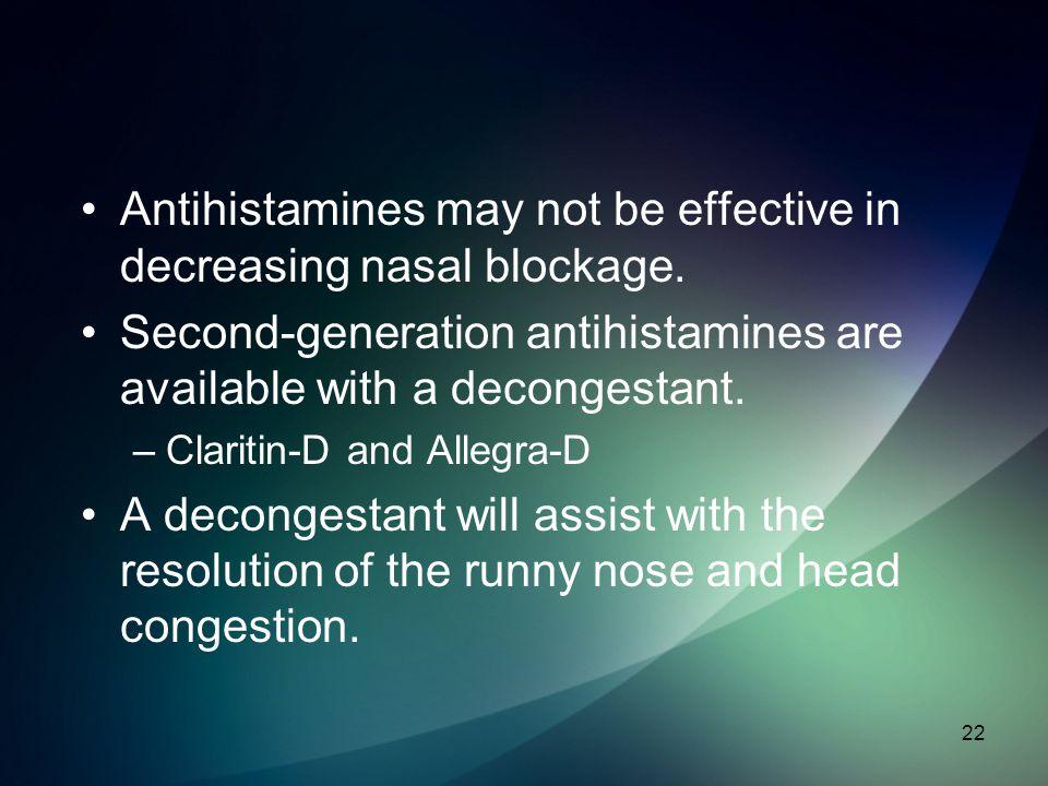 Antihistamines may not be effective in decreasing nasal blockage.