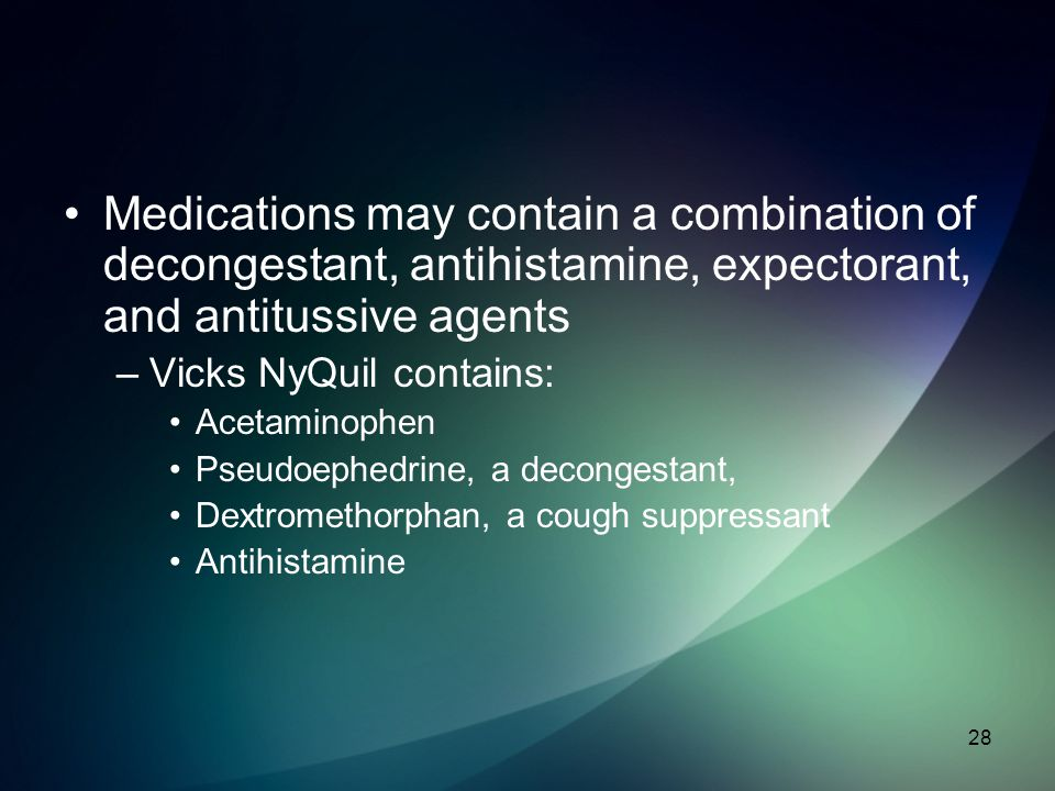 Medications may contain a combination of decongestant, antihistamine, expectorant, and antitussive agents