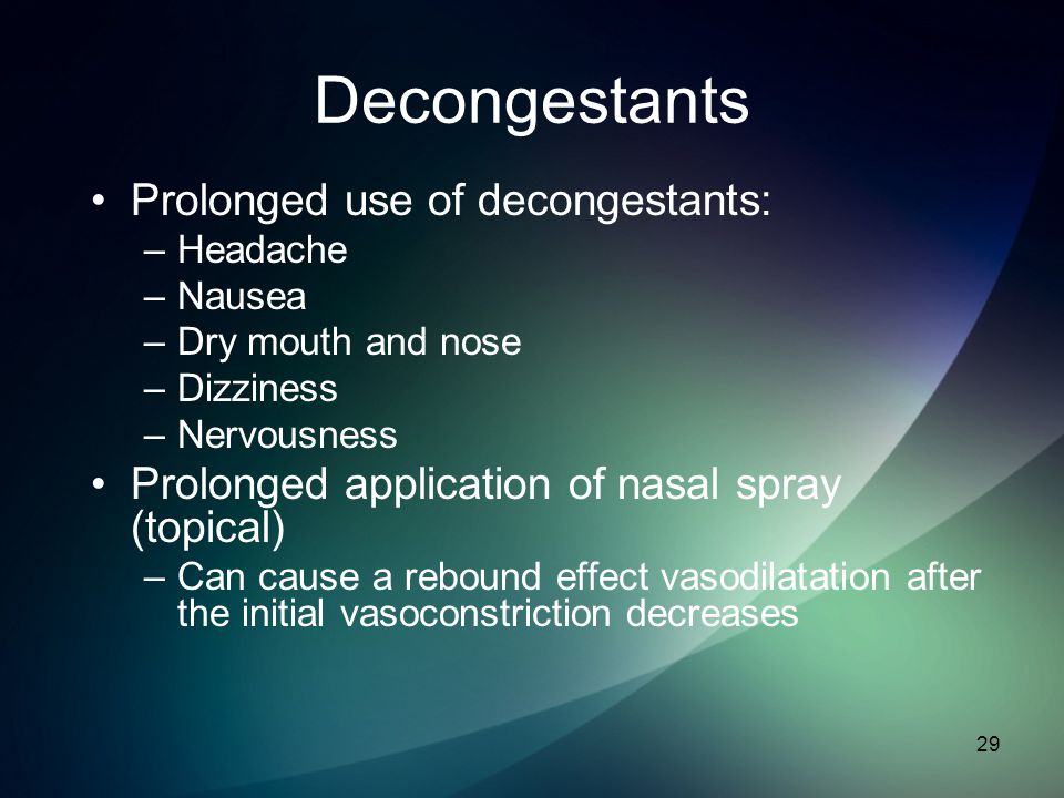 Decongestants Prolonged use of decongestants: