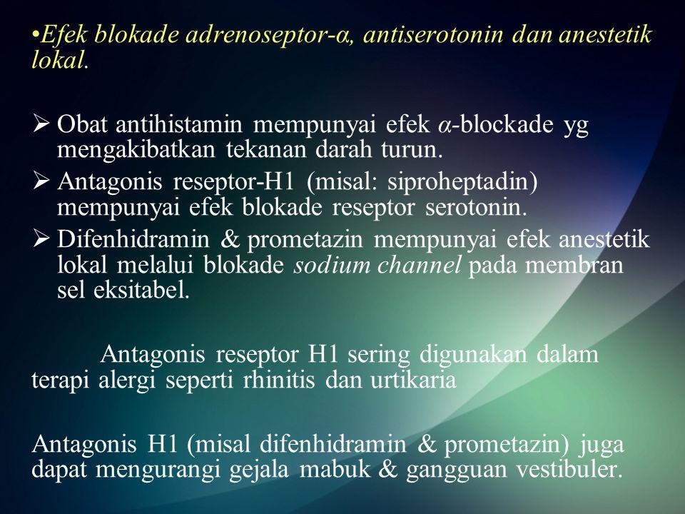 Efek blokade adrenoseptor-α, antiserotonin dan anestetik lokal.