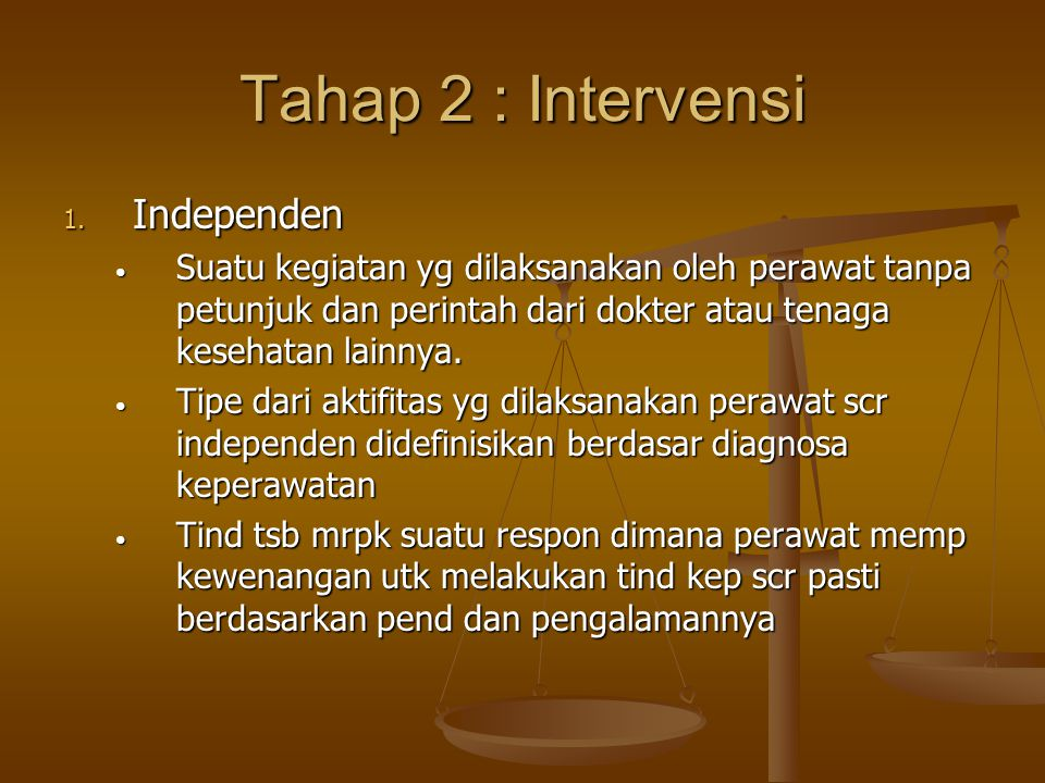 Tahap 2 : Intervensi Independen