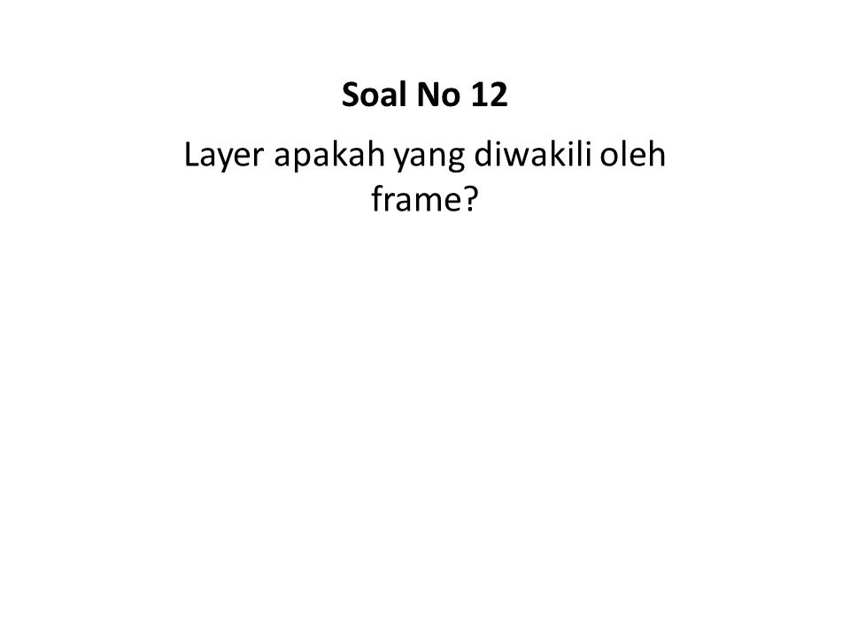 Layer apakah yang diwakili oleh frame