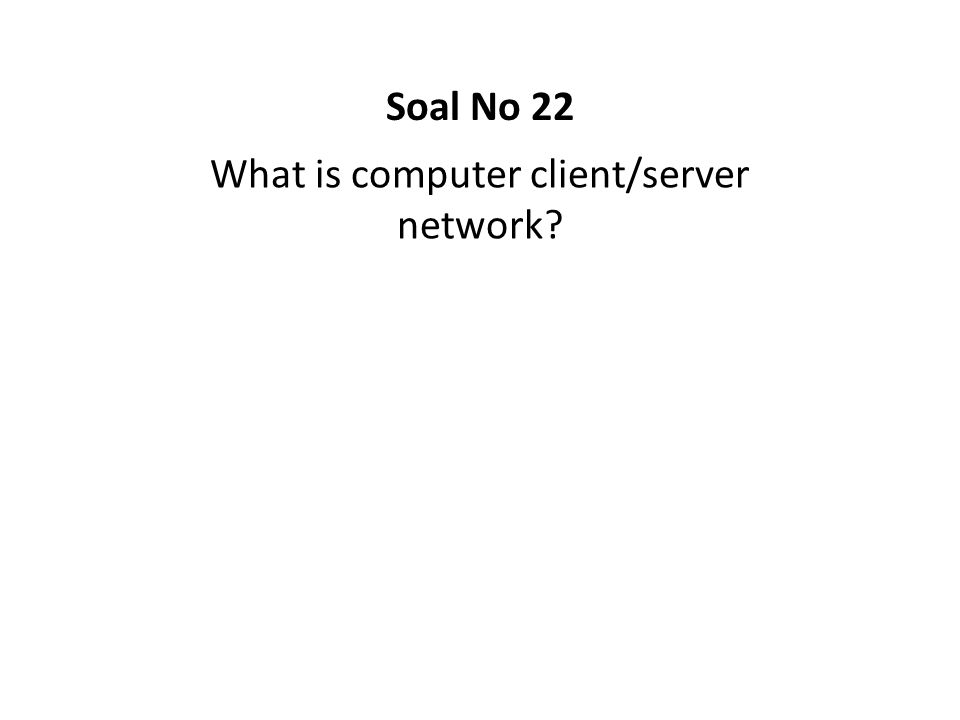 What is computer client/server network