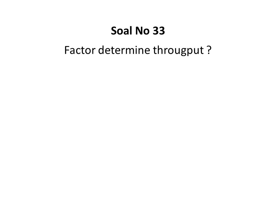 Factor determine througput