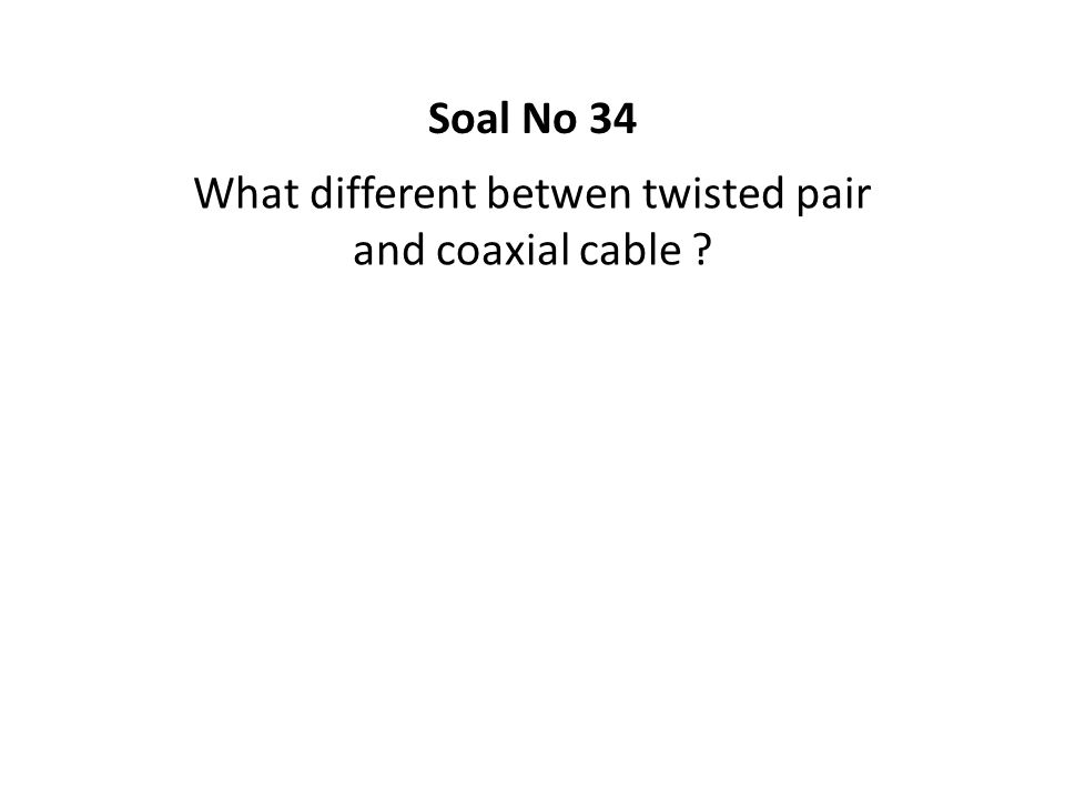 What different betwen twisted pair and coaxial cable