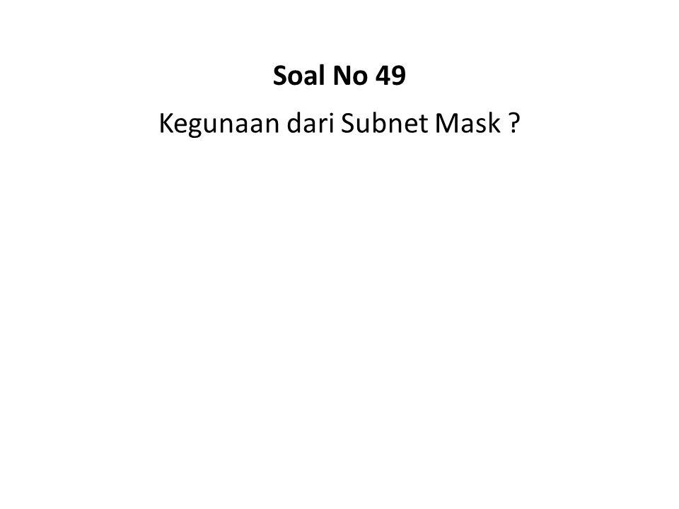 Kegunaan dari Subnet Mask