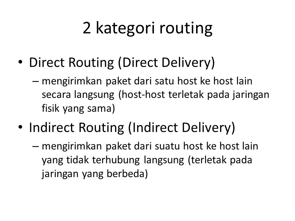 2 kategori routing Direct Routing (Direct Delivery)