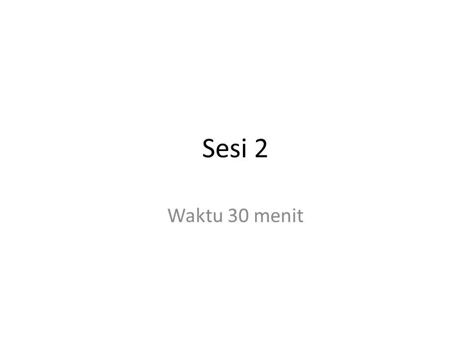Sesi 2 Waktu 30 menit