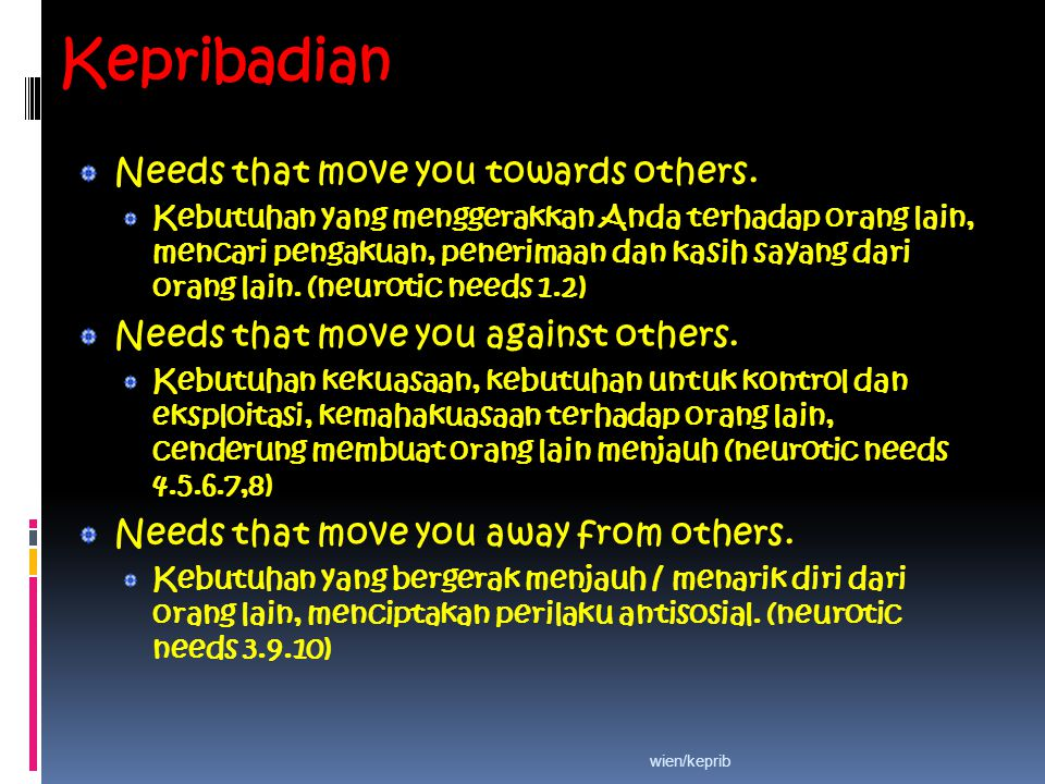 Kepribadian Needs that move you towards others.