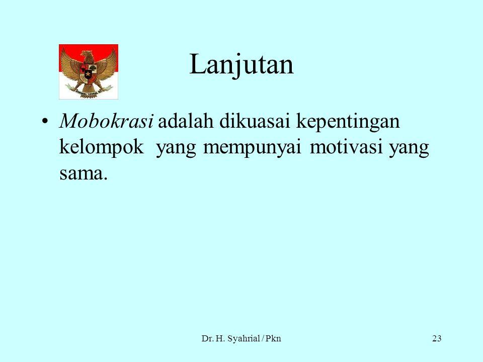 Lanjutan Mobokrasi adalah dikuasai kepentingan kelompok yang mempunyai motivasi yang sama.