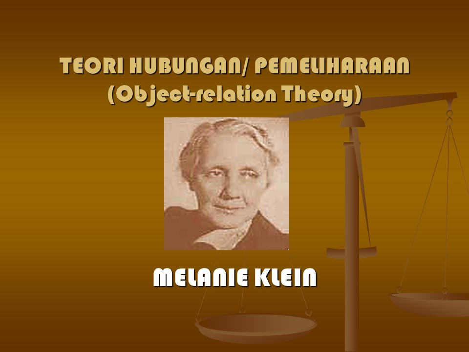 TEORI HUBUNGAN/ PEMELIHARAAN (Object-relation Theory)