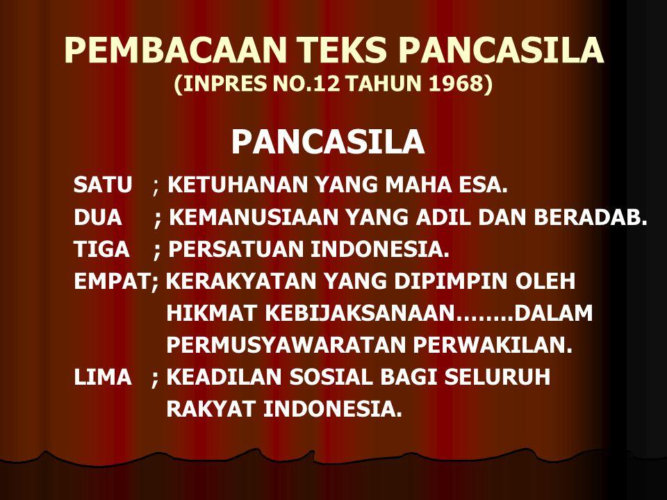 PEMBACAAN TEKS PANCASILA (INPRES NO.12 TAHUN 1968)