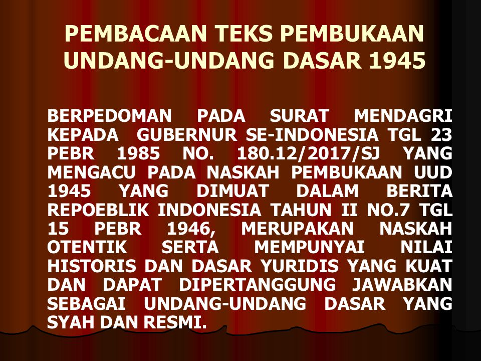 PEMBACAAN TEKS PEMBUKAAN UNDANG-UNDANG DASAR 1945