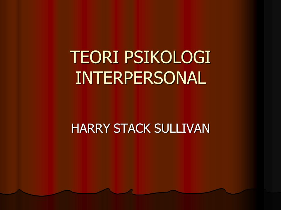TEORI PSIKOLOGI INTERPERSONAL