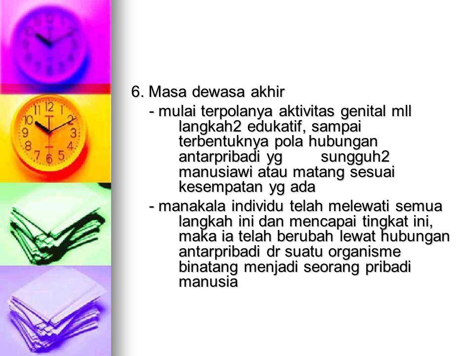 6. Masa dewasa akhir